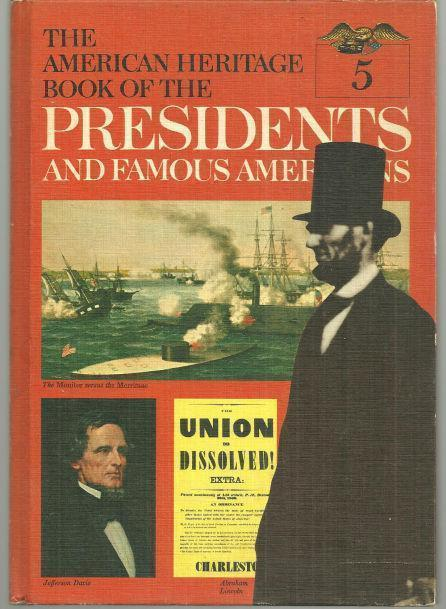 AMERICAN HERITAGE BOOK OF THE PRESIDENTS AND FAMOUS AMERICANS Franklin Pierce, James Buchanan, Abraham Lincoln, American Heritage