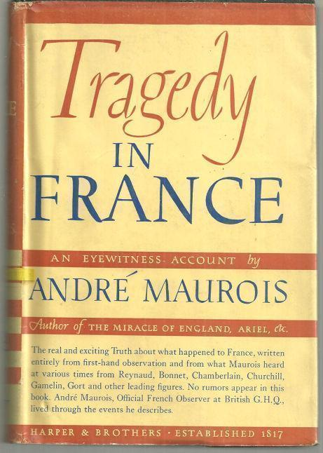 TRAGEDY IN FRANCE An Eye Witness Account, Maurois, Andre