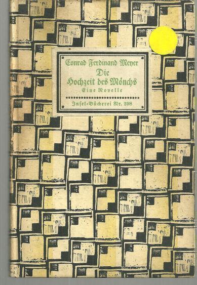 DIE HOCHZEIT DES MÖNCHS Novelle, Meyer, Conrad Ferdinand