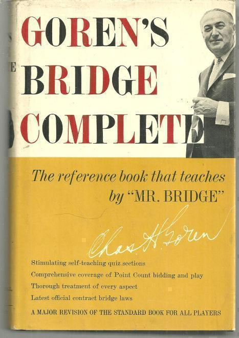 GOREN'S BRIDGE COMPLETE A Major Revision of the Standard Work for all Bridge Players, Goren, Charles H.