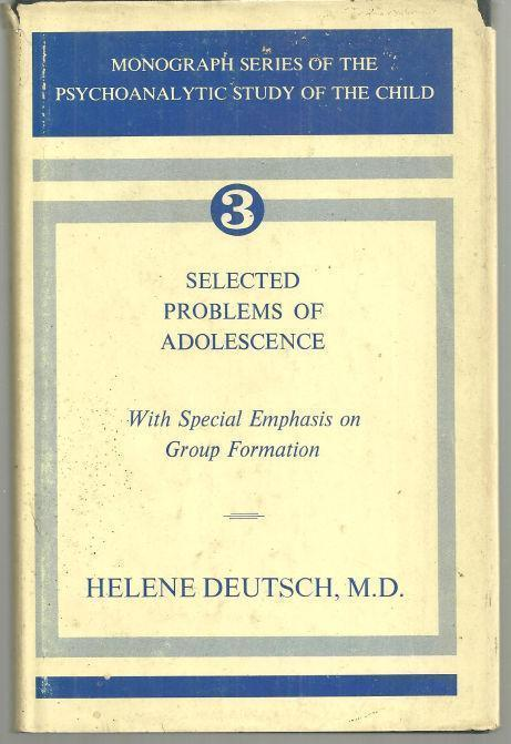 Image for SELECTED PROBLEMS OF ADOLESCENCE With Special Emphasis on Group Formation