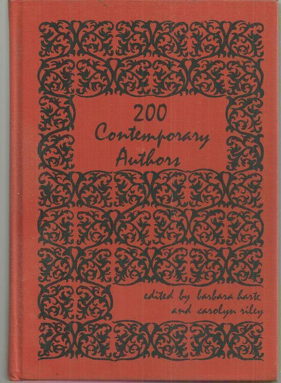 200 CONTEMPORARY AUTHORS Bio-Bibliographies of Selected Leading Writers of Today with Critical and Personal Sidelights, Harte, Barbara editor