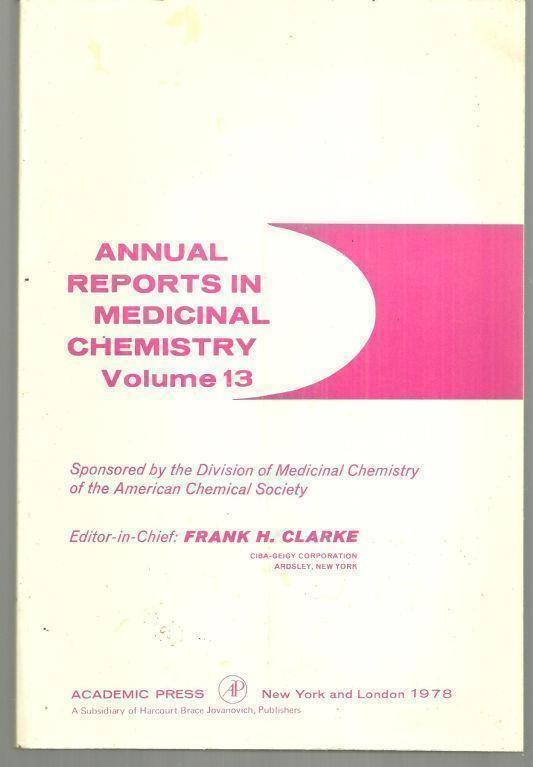 ANNUAL REPORTS MEDICINAL CHEMISTRY VOLUME 13, Clarke, Frank editor