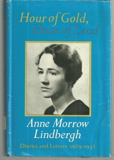 HOUR OF GOLD, HOUR OF LEAD Diaries and Letters 1929-1932, Lindbergh, Anne Morrow