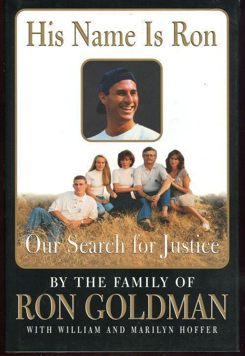 HIS NAME IS RON Our Search for Justice, Family Of Ron Goldman with William and Marilyn Hoffer