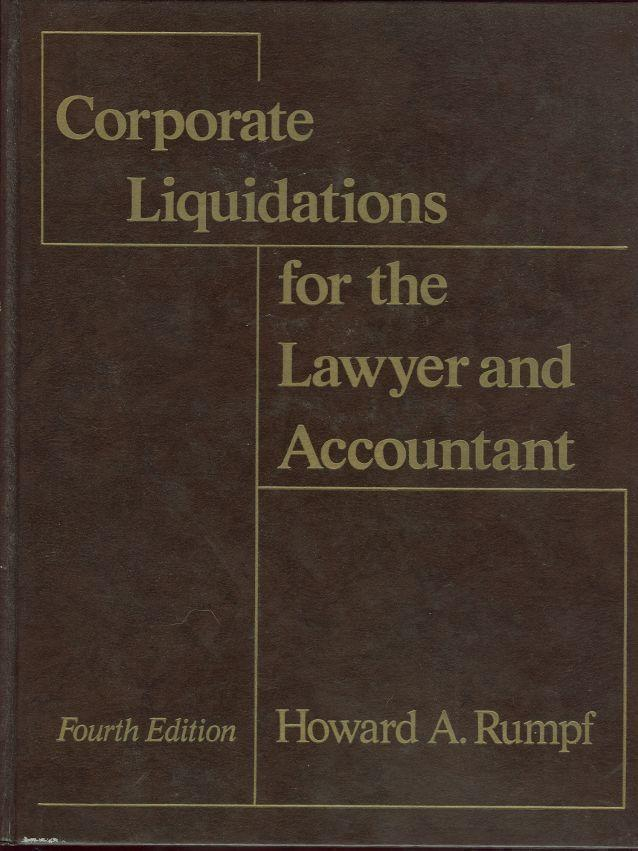 CORPORATE LIQUIDATIONS FOR THE LAWYER AND ACCOUNTANT, Rumpf, Howard