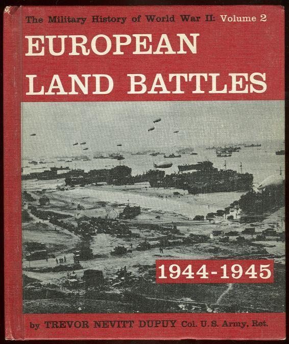 EUROPEAN LAND BATTLES 1944-1945, Dupuy, Trevor Nevitt