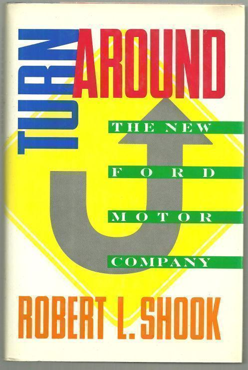 TURNAROUND The New Ford Motor Company, Shook, Robert