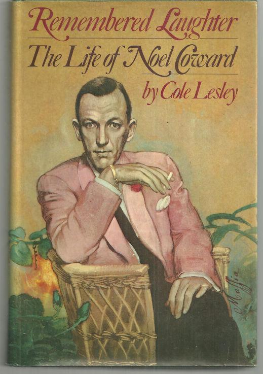 LESLEY, COLE - Remembered Laughter the Life of Noel Coward