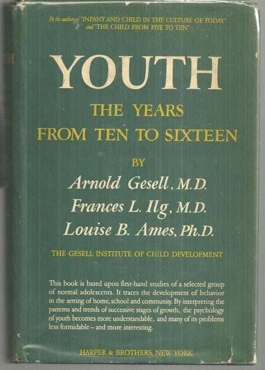 YOUTH The Years from Ten to Sixteen, Gesell, Arnold; Frances Ilg and Louise Ames