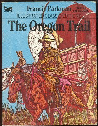 OREGON TRAIL, Parkman, Francis