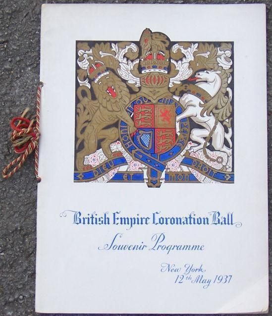 BRITISH EMPIRE CORONATION BALL SOUVENIR PROGRAMME NEW YORK, 12TH MAY 1937, British Empire