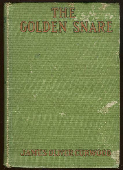 GOLDEN SNARE, Curwood, James Oliver