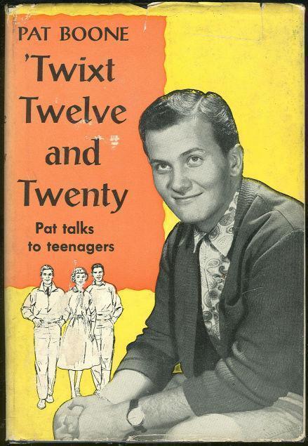 TWIXT TWELVE AND TWENTY Pat Talks to Teenagers, Boone, Pat
