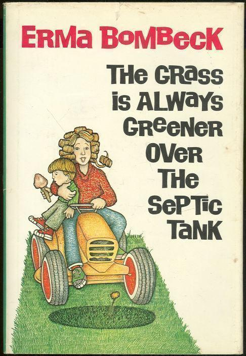 Image for GRASS IS ALWAYS GREENER OVER THE SEPTIC TANK