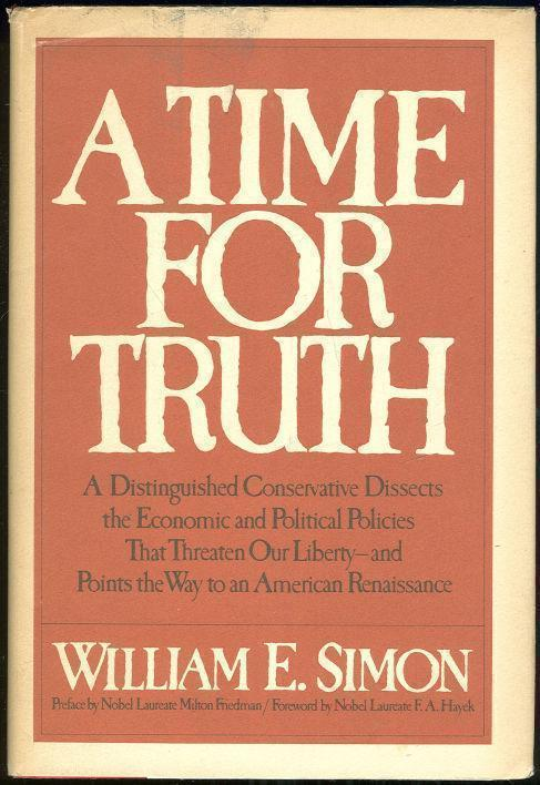 TIME FOR TRUTH A Distinguished Conservative Speaks Out, Simon, William E.