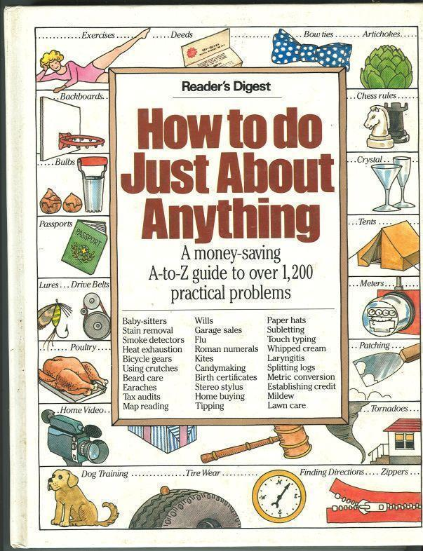 Image for HOW TO DO JUST ABOUT ANYTHING A Money-Saving A-To Z Guide to over 1,200 Practical Problems