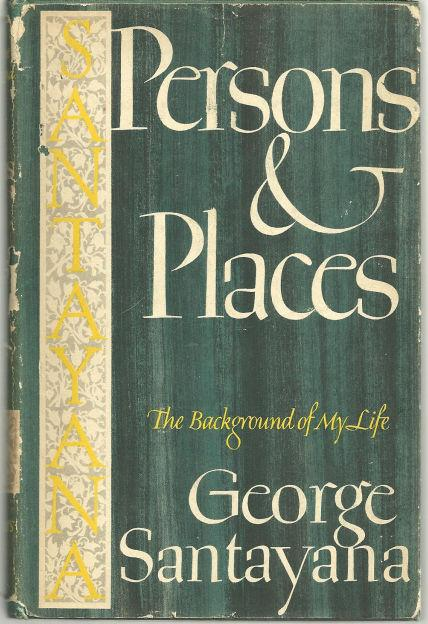 PERSONS AND PLACES, Santayana, George
