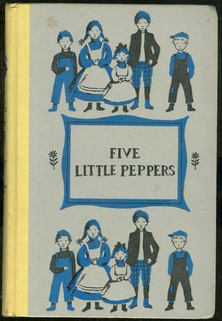 FIVE LITTLE PEPPERS AND HOW THEY GREW, Sidney, Margaret