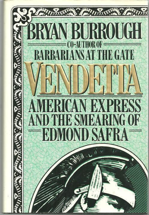 VENDETTA American Express and the Smearing of Edmond Safra, Burrough, Bryan