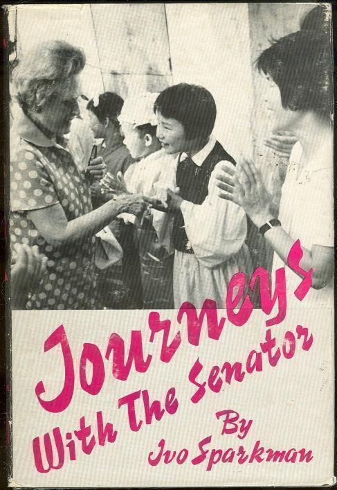 JOURNEYS WITH THE SENATOR, Sparkman, Ivo