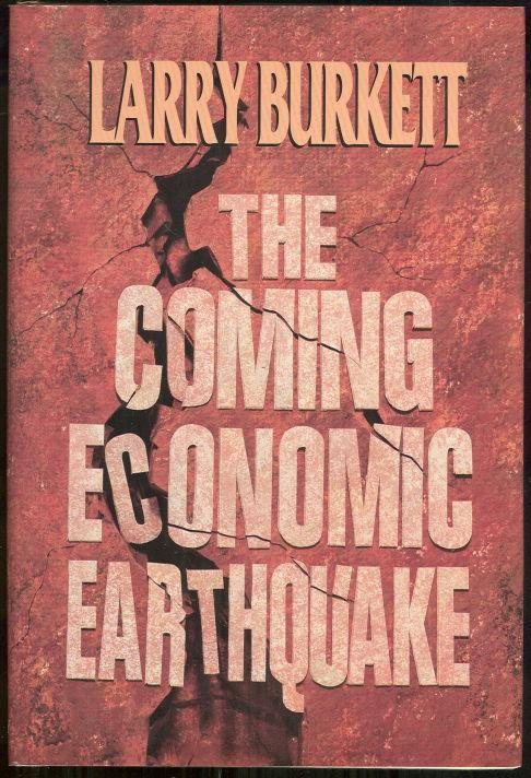 COMING ECONOMIC EARTHQUAKE, Burkett, Larry