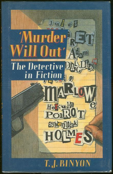 MURDER WILL OUT The Detective in Fiction, Binyon, T. J.