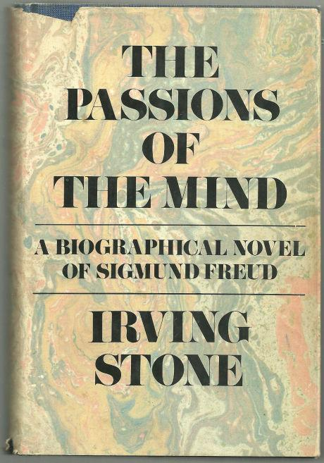 PASSIONS OF THE MIND A Biographical Novel of Sigmund Freud, Stone, Irving
