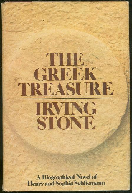 GREEK TREASURE A Biographical Novel of Henry and Sophia Schliemann, Stone, Irving