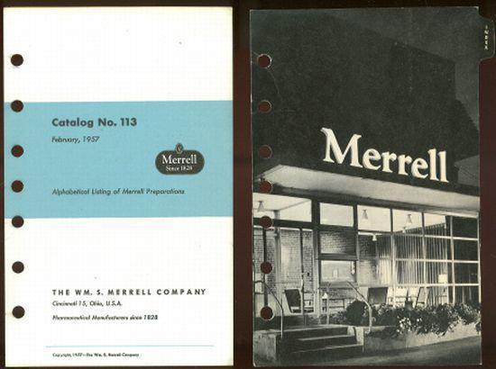 MERRELL CATALOG NO. 113 February, 1957. Alphabetical Listing of Merell Preparations Pharmaceutical Manufactures Since 1828, Merrell Pharmaceutical