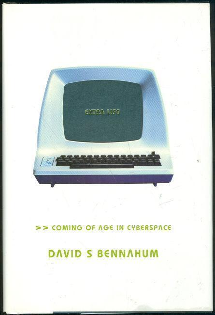 EXTRA LIFE Coming of Age in Cyberspace, Bennahum, David