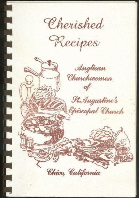 Image for CHERISHED RECIPES Anglican Churchwomen of St. Augustine's Episcopal Church Chico, California