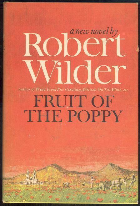 FRUIT OF THE POPPY, Wilder, Robert