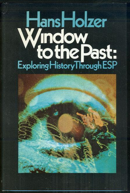 WINDOW TO THE PAST Exploring History through Esp, Holzer, Hans