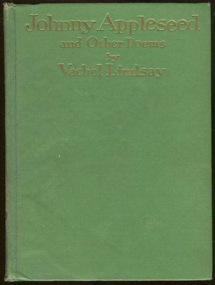 JOHNNY APPLESEED AND OTHER POEMS, Lindsay, Vachel