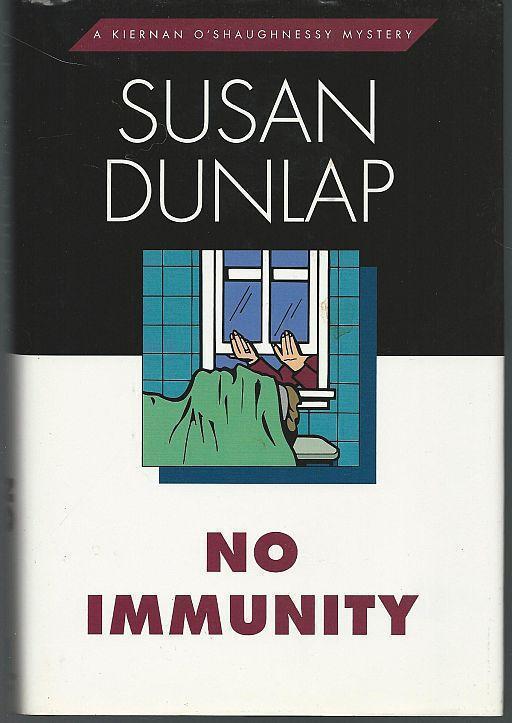 NO IMMUNITY A Kiernan O'Shaughnessy Mystery, Dunlap, Susan