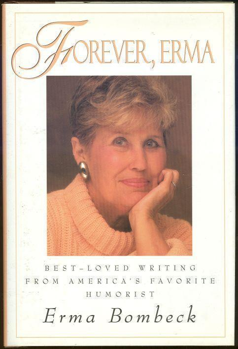 Image for FOREVER, ERMA Best-Loved Writing from America's Favorite Humorist