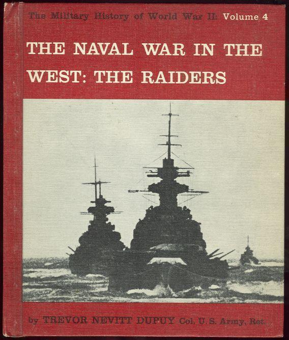 NAVAL WAR IN THE WEST The Raiders, Dupuy, Trevor Nevitt