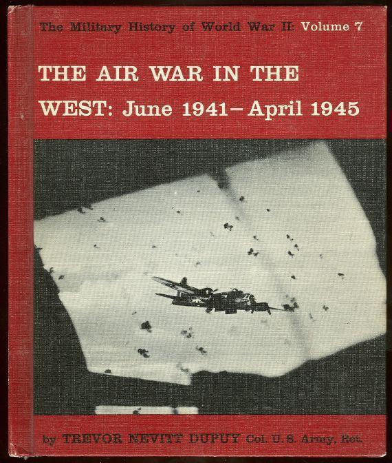 AIR WAR IN THE WEST June 1941-April 1945, Dupuy, Trevor Nevitt
