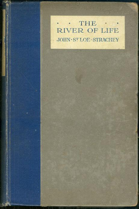 RIVER OF LIFE, Strachey, John St. Loe