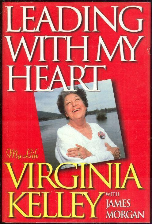 LEADING WITH MY HEART My Life, Kelley, Virginia