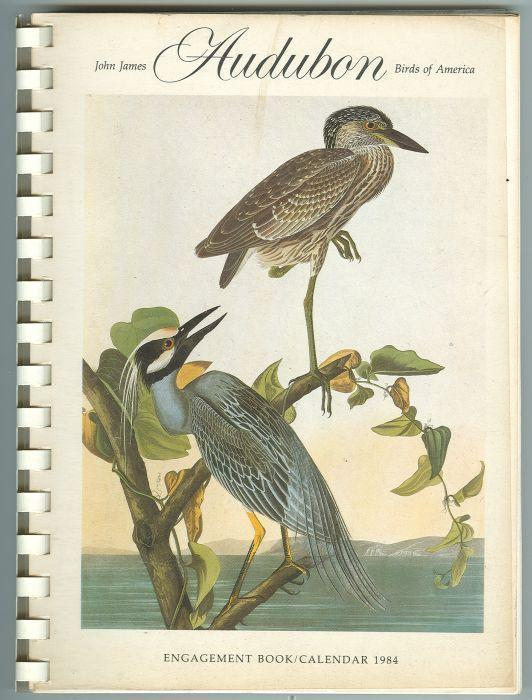 JOHN JAMES AUDUBON BIRDS OF AMERICA ENGAGEMENT BOOK CALENDAR 1984, Audubon, John James