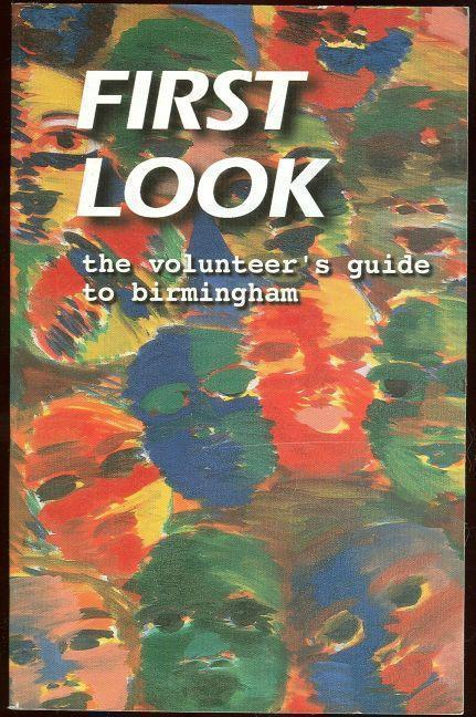 FIRST LOOK The Volunteer's Guide to Birmingham, Adams, Amanda editor