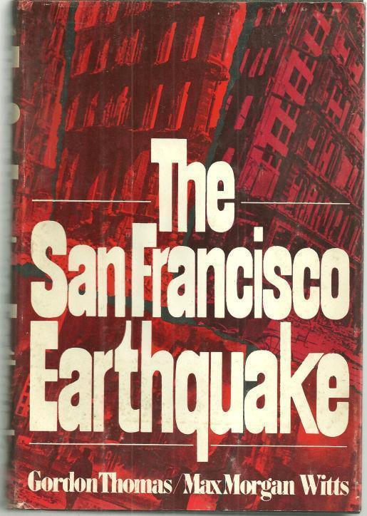 SAN FRANCISCO EARTHQUAKE, Thomas, Gordon and Max Morgan Witts