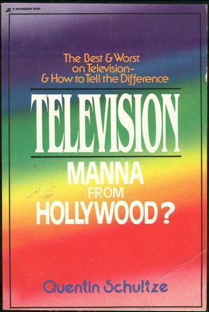 TELEVISION MANIA FROM HOLLYWOOD?  The Best and Worst on Television and How to Tell the Difference, Schultze, Quentin