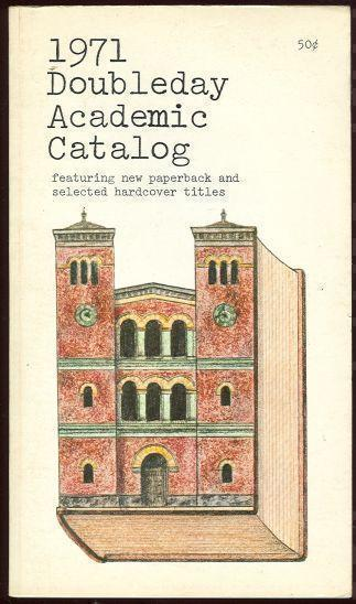 1971 DOUBLEDAY ACADEMIC CATALOG Featuring New Paperbacks and Selected Tiltles, Doubleday