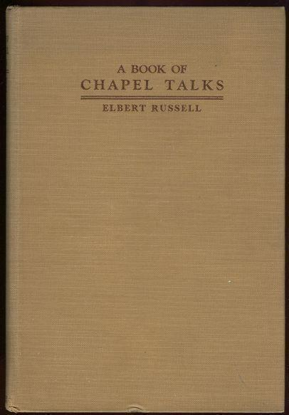 BOOK OF CHAPEL TALKS, Russell, Elbert