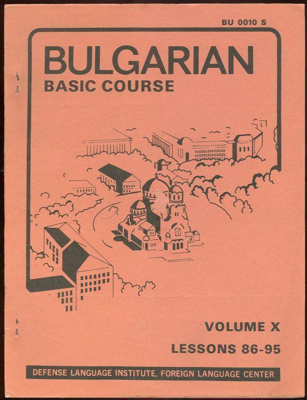 BULGARIAN BASIC COURSE Volume X Lessons 86-95 September 1958, Bulgarian
