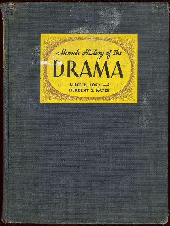 Image for MINUTE HISTORY OF THE DRAMA From its Earliest Beginnings to the Present Day