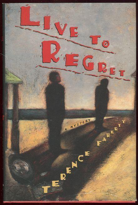 LIVE TO REGRET, Faherty, Terence